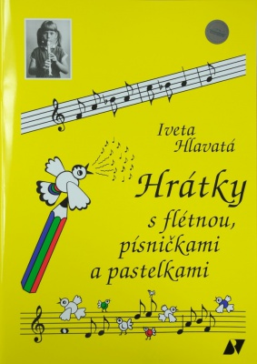 Hrátky s flétnou, písničkami a pastelkami - Iveta Hlavatá