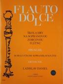 Škola hry na sopránovou zobcovou flétnu 1.díl - Ladislav Daniel